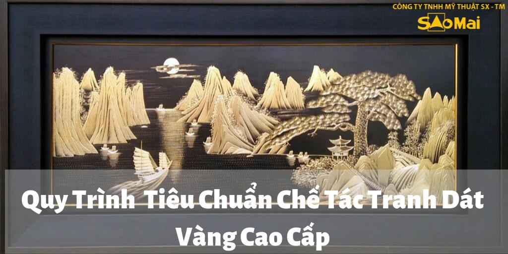 Quy TrinhTieu Chuan Che Tac Tranh Dat Vang Cao Cap